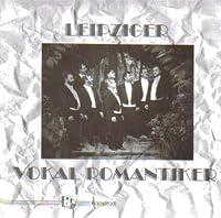 Leipzig Vokal Romantiker: Romantic Classical Songs
