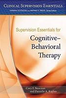 Supervision Essentials for Cognitive Behavioral Therapy (Clinical Supervision Essentials)