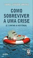 Como Sobreviver a Uma Crise (e Contar a História)