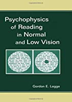 Psychophysics of Reading in Normal and Low Vision