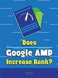 Clip: Does Google AMP Increase Rank
