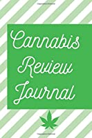 Cannabis Review Journal: Marijuana Review & Rating Journal A Medical Cannabis Therapy Logbook: Keeping track of different strains, their effects, and symptoms relieved.(110 Pages, 6 x 9)