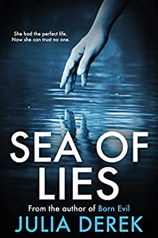 Sea of Lies: A psychological thriller that will keep you guessing by [Derek, Julia]