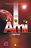 Ami regresa / Ami Returns