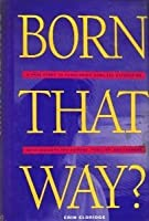 Born That Way?: A True Story of Overcoming Same-Sex Attraction With Insights for Friends, Families, and Leaders