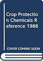 Crop Protection Chemicals Reference 1988