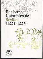 Registros notariales de Sevilla (1441-1442)