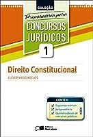 Direito Constitucional - Volume 1. Coleção Preparatória Para Concursos Públicos