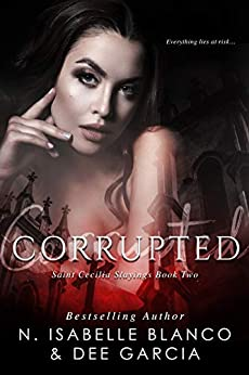 Corrupted (St. Cecilia Slayings Book 2) by [Blanco, N. Isabelle, Garcia, Dee]