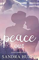 Peace Out (The Peace Series Novellas)