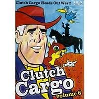 Clutch Cargo Volume 6: Clutch Cargo Heads Out West! [Slim Case]