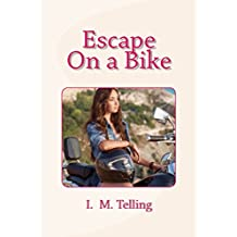 Escape On a Bike