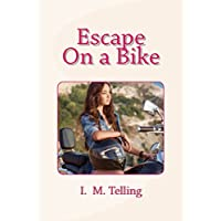 Escape On a Bike (English Edition)