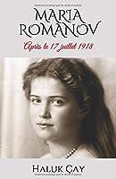 MARIA ROMANOV: Après le 17 juillet 1918