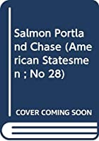 Salmon Portland Chase (American Statesmen ; No 28)