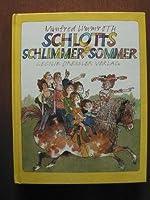 Schlotts schlimmer Sommer. ( Ab 10 J.)