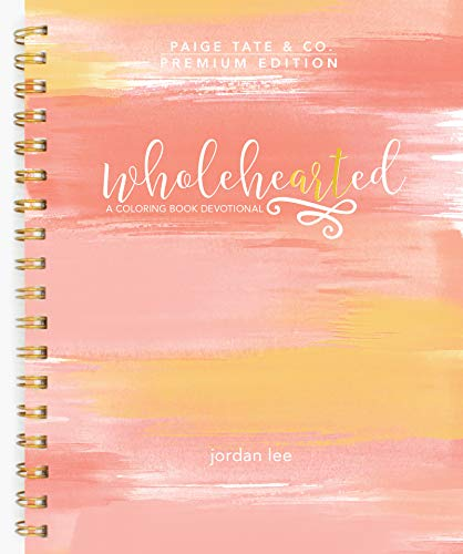 Download Wholehearted: A Coloring Book Devotional, Premium Edition (Christian Coloring, Bible Journaling and Lettering: Inspirat) 1944515127
