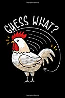 Guess What?: Lined A5 Notebook for Chicken Lovers