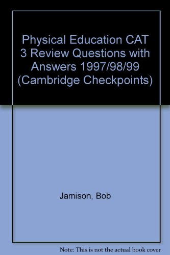 Physical Education CAT 3 Review Questions with Answers 1997/98/99 (Cambridge Checkpoints)