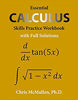 Essential Calculus Skills Practice Workbook with Full Solutions by [McMullen, Chris]