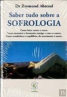 Saber Tudo Sobre a Sofrologia