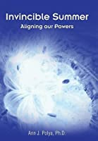 Invincible Summer: Aligning Our Powers