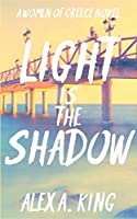 Light is the Shadow (Women of Greece)
