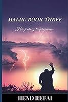Malik: Book Three: His journey to forgiveness