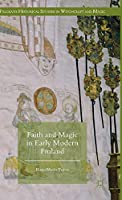 Faith and Magic in Early Modern Finland (Palgrave Historical Studies in Witchcraft and Magic)