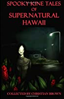 Spooky Kine Tales of Supernatural Hawaii