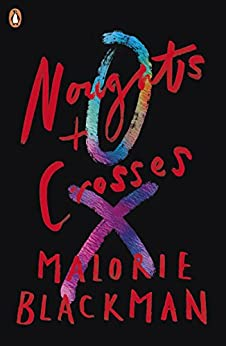 Noughts & Crosses: Book 1 (Noughts And Crosses) by [Blackman, Malorie]