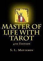 Master of Life With Tarot
