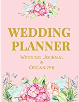 Wedding Planner: The Complete Wedding Planner Journal & Organizer With Budget Planner, Checklists, Menu Planner, Guest List, Seating Chart Planner & More (120 Pages, 8.5 x 11)