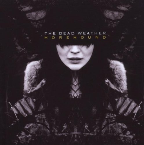 Horehound by Dead Weather (2009-07-14)