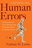Human Errors: A Panorama of Our Glitches, from Pointless Bones to Broken Genes (English Edition) 画像