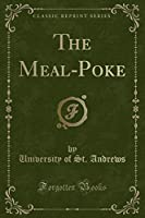 The Meal-Poke (Classic Reprint)