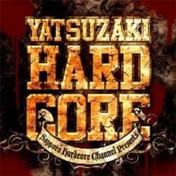 YATSUZAKI HARDCORE