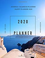 Journal Happy Day Planner Yearly Calendar 2020: Daily Weekly And Monthly Organizer Academic Planner Hourly Date Art Book Vision Themes