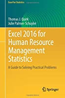 Excel 2016 for Human Resource Management Statistics: A Guide to Solving Practical Problems (Excel for Statistics)