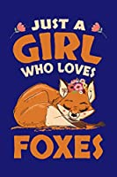 Just A Girl Who Loves Foxes: Fox Journal, Foxes Notebook Note-Taking Planner Book