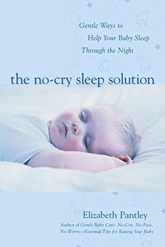 The no cry sleep solution gentle ways to help your baby sleep the no cry sleep solution gentle ways to help your baby sleep through the fandeluxe Document
