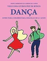 Livro para colorir para crianças de 4-5 anos (Dança): Este livro tem 40 páginas coloridas sem stress para reduzir a frustração e melhorar a confiança. Este livro irá ajudar as crianças pequenas a desenvolver o controlo da caneta e a exercitar as suas capa