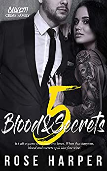 Blood and Secrets 5 (The Calvetti Crime Family) by [Harper, Rose]