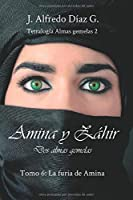 Amina y Zahir: La furia de Amina (Tetralogía «Almas gemelas 2». Serie Amina y Zahir)