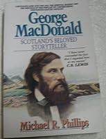 George Macdonald: Scotland's Beloved Storyteller