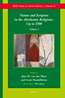 Nature and Scripture in the Abrahamic Religions: Up to 1700 (Brill's Series in Church History)