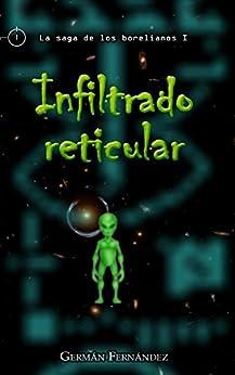 Infiltrado reticular (La saga de los borelianos nº 1) (Spanish Edition) by [FERNÁNDEZ, GERMÁN]