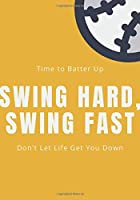 Swing hard swing first: Baseball Journal for journaling   Notebook for baseball players122 pages 7x10 inches   Gift for baseball lovers men and woman girls and boys  sport   logbook