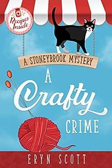 A Crafty Crime (A Stoneybrook Mystery Book 1) by [Scott, Eryn ]