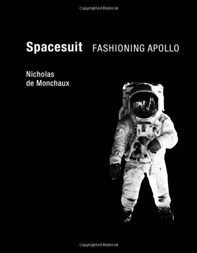Spacesuit: Fashioning Apollo (The MIT Press)